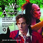 Brian Keane The War That Made America: The Story Of The French & Indian War