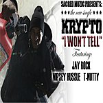 Krypto I Wont Tell (Feat. Jay Rock, Nipsey Hussle & T- Nutty) - Single