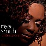 "Myra Smith ""Undying Love"""
