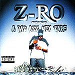 Z-Ro Z-Ro Presents: A Bad Azz Mix Tape
