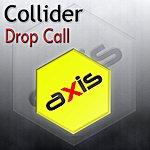 Collider Drop Call