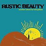 Tom Gillam Rustic Beauty