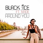 Black Ice Around You (Feat. Nade)