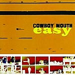 Cowboy Mouth Easy