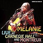 Melanie Melanie Live At Carnagie Hall And Montreux
