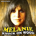 Melanie Melanie - Knock On Wood