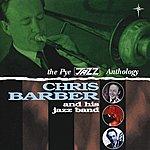 Chris Barber The Pye Jazz Anthology (Disc 1)