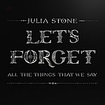 Julia Stone Let's Forget All The Things That We Say