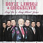 Doyle Lawson & Quicksilver Sing Me A Song About Jesus