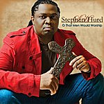 Stephen Hurd O That Men Would Worship