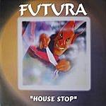 Futura House Stop