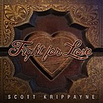 Scott Krippayne Fight For Love