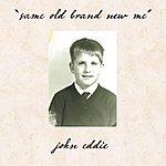 John Eddie Same Old Brand New Me