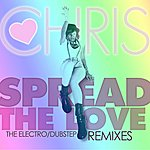 Chris Spread The Love (The Remixes)