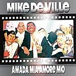 Mike De Ville Amada Mia Amore Mio