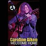 Caroline Aiken Welcome Home