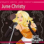 June Christy Beyond Patina Jazz Masters: June Christie