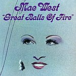 Mae West Great Balls Of Fire