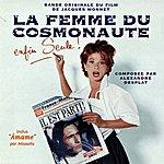 Alexandre Desplat La Femme Du Cosmonaute (Bande Originale Du Film De Jacques Monnet)