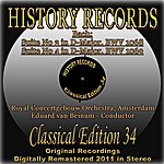 Royal Concertgebouw Orchestra Suite No. 3 In D Major, Bwv 1068 & Suite No. 4 In D Major, Bwv 1069 (History Records - Classical Edition 34 - Original Recordings Digitally Remastered 2011 In Stereo)