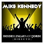 Mike Kennedy Mike Kennedy Desde El Palau Sant Jordi (Directo)