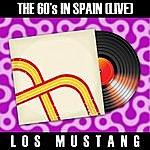 Los Mustang The 60's In Spain (Live) - Los Mustang
