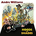 Andre Williams Hoods And Shades
