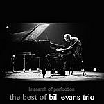 Bill Evans Trio In Search Of Perfection: The Best Of Bill Evans Trio
