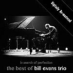 Bill Evans Trio In Search Of Perfection: The Best Of Bill Evans Trio (Remastered)