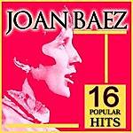 Joan Baez Joan Baez 16 Popular Hits