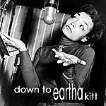 Eartha Kitt Down To Eartha