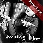 Eartha Kitt Down To Eartha (Remastered)