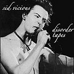 Sid Vicious The Disorder Tapes