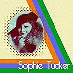 Sophie Tucker Sophie Tucker