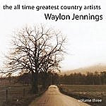 Waylon Jennings The All Time Greatest Country Artists-Waylon Jennings-Vol. 3