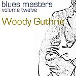 Woody Guthrie Blues Masters-Vol. 12