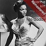 Eartha Kitt My Heart Belongs To Daddy (Remastered)