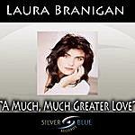Laura Branigan A Much, Much Greater Love
