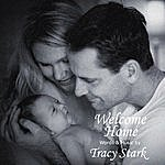 Tracy Stark Welcome Home