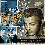 Charlie Feathers Can't Hardly Stand It. The Complete 50s Recordings