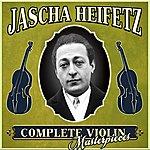 Jascha Heifetz Complete Violin Masterpieces