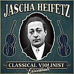 Jascha Heifetz Classical Violinist Essentials