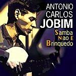 Antonio Carlos Jobim Samba Nao E Brinquedo