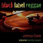 Johnny Clarke Black Label Reggae-Johnny Clarke-Vol. 27
