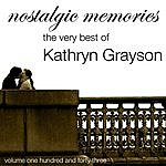 Kathryn Grayson Nostalgic Memories-The Very Best Of Kathryn Grayson-Vol. 143
