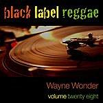 Wayne Wonder Black Label Reggae-Wayne Wonder-Vol. 28