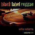 Willie Williams Black Label Reggae