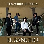Los Astros De China El Sancho - Single