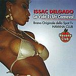 Issac Delgado La Vida Es Un Carnaval