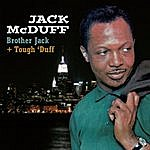 Jack McDuff Brother Jack + Tough 'duff